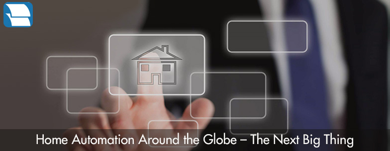 Home Automation Around The Globe The Next Big Thing